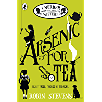 Arsenic For Tea (A Murder Most Unladylike Mystery Book 2)