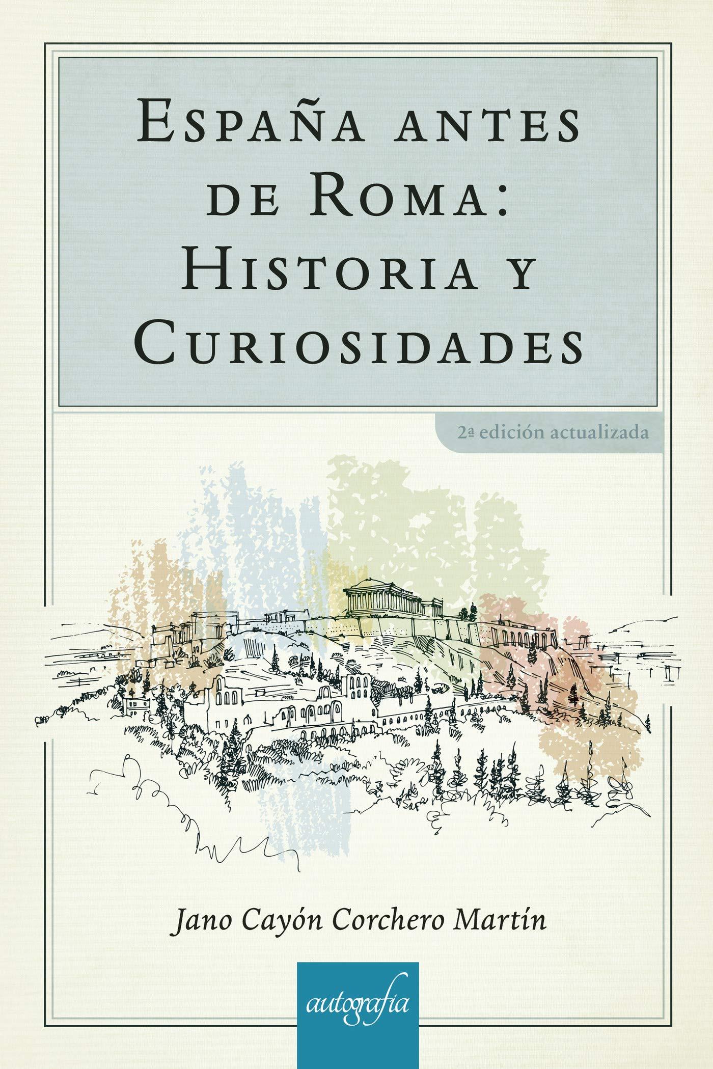 España antes de Roma: Historia y curiosidades: Amazon.es: Corchero ...