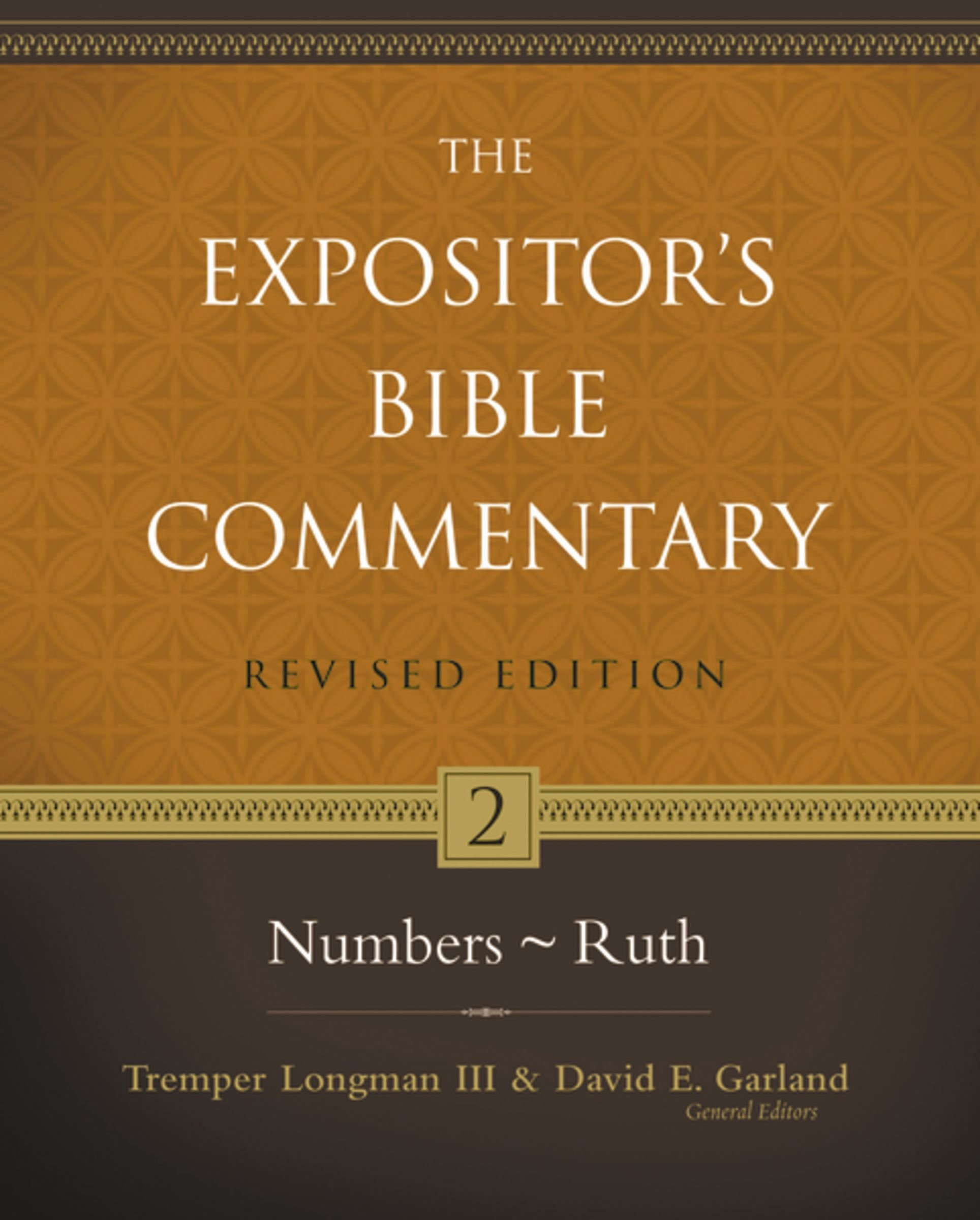 Numbers-Ruth (The Expositor's Bible Commentary): Tremper Longman III, David  E. Garland, Ronald B. Allen, Michael Alan Grisanti, Helene Dallaire, ...