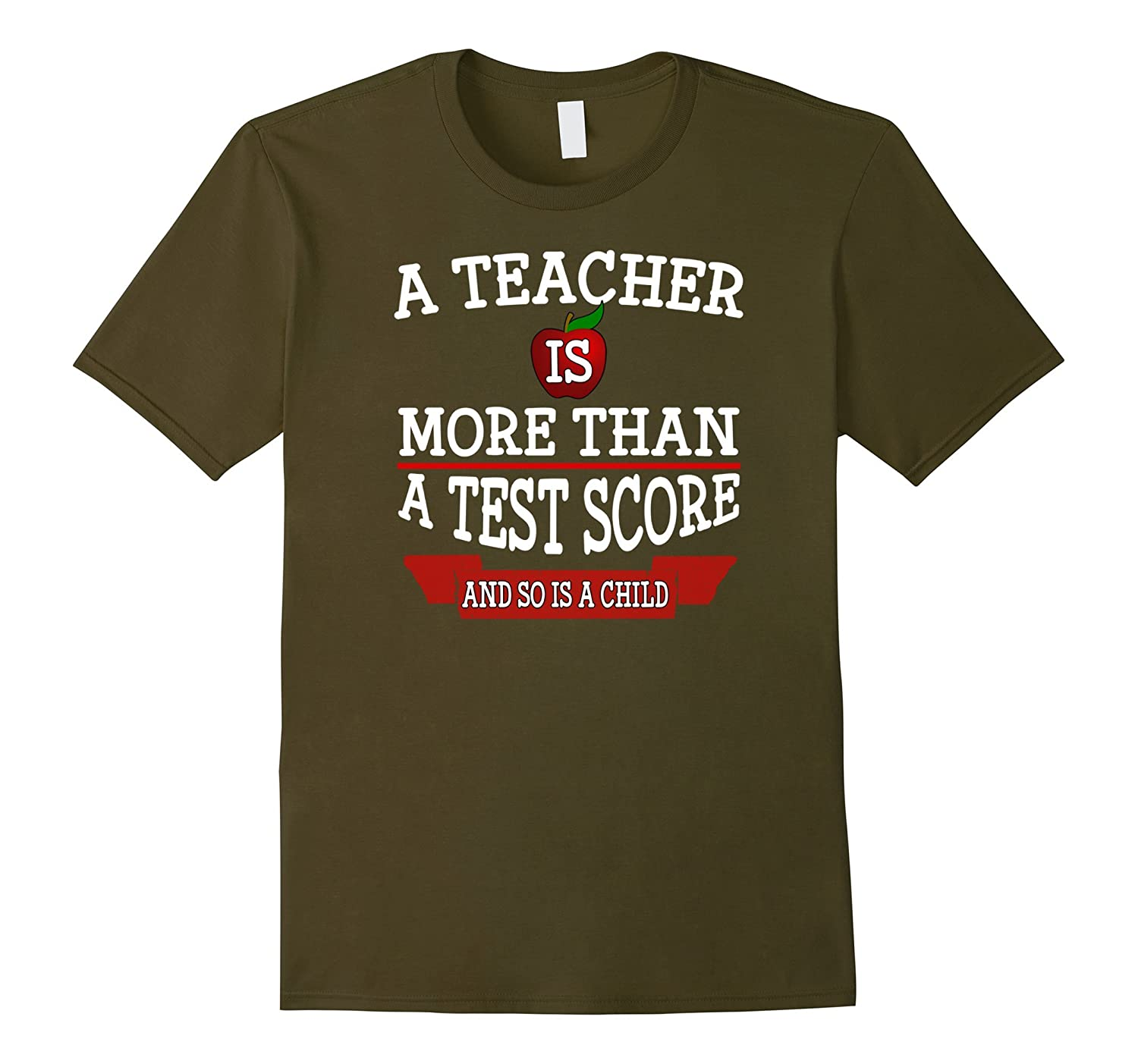 A Teacher Is More Than a Test Score And So Is a Child TShirt-RT