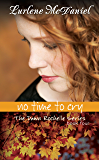 No Time to Cry: The Dawn Rochelle Series, Book Four