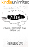 Fallible: A Memoir of a Young Physician's Struggle with Mental Illness
