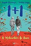 1 + 1 . A Matemática do Amor