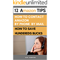 12 Amazon Tips: how to contact amazon  | how to Save You Hundreds of Bucks (customer service care Book 1)