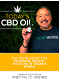 Today's CBD Oil: The Truth About this Powerful Ancient Medicine in Todays World