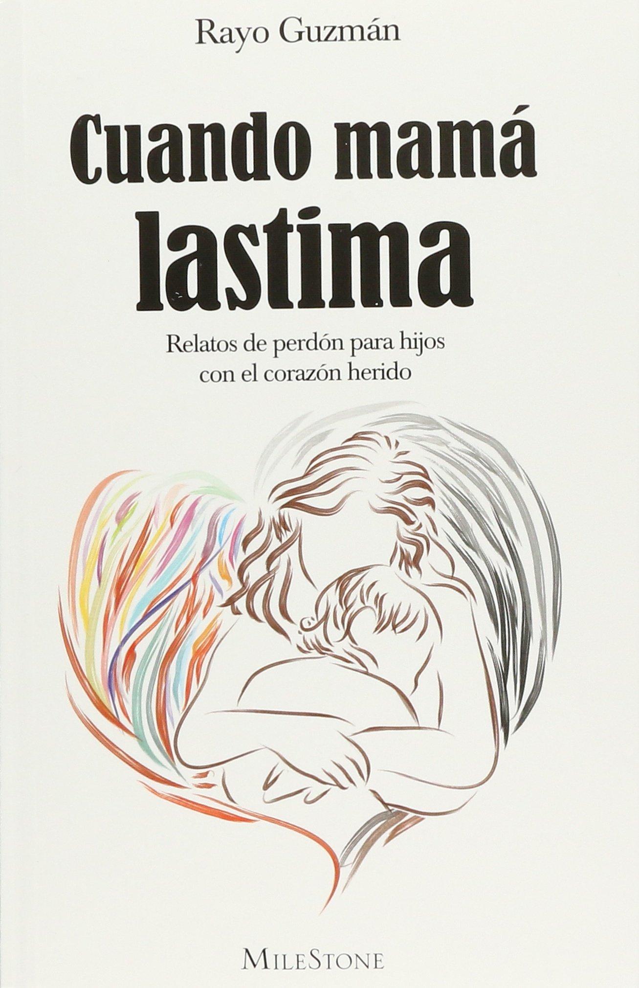 Cuando mamá lastima: Rayo Guzmán: Amazon.com.mx: Libros