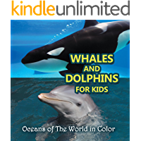 Whales and Dolphins for Kids : Oceans of The World in Color: Marine Life and Oceanography for Kids (Children's…