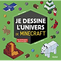 Je dessine l'univers de Minecraft : Guide non officiel