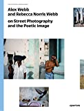 Alex Webb and Rebecca Norris Webb on Street Photography and the Poetic Image (Photography Workshop)
