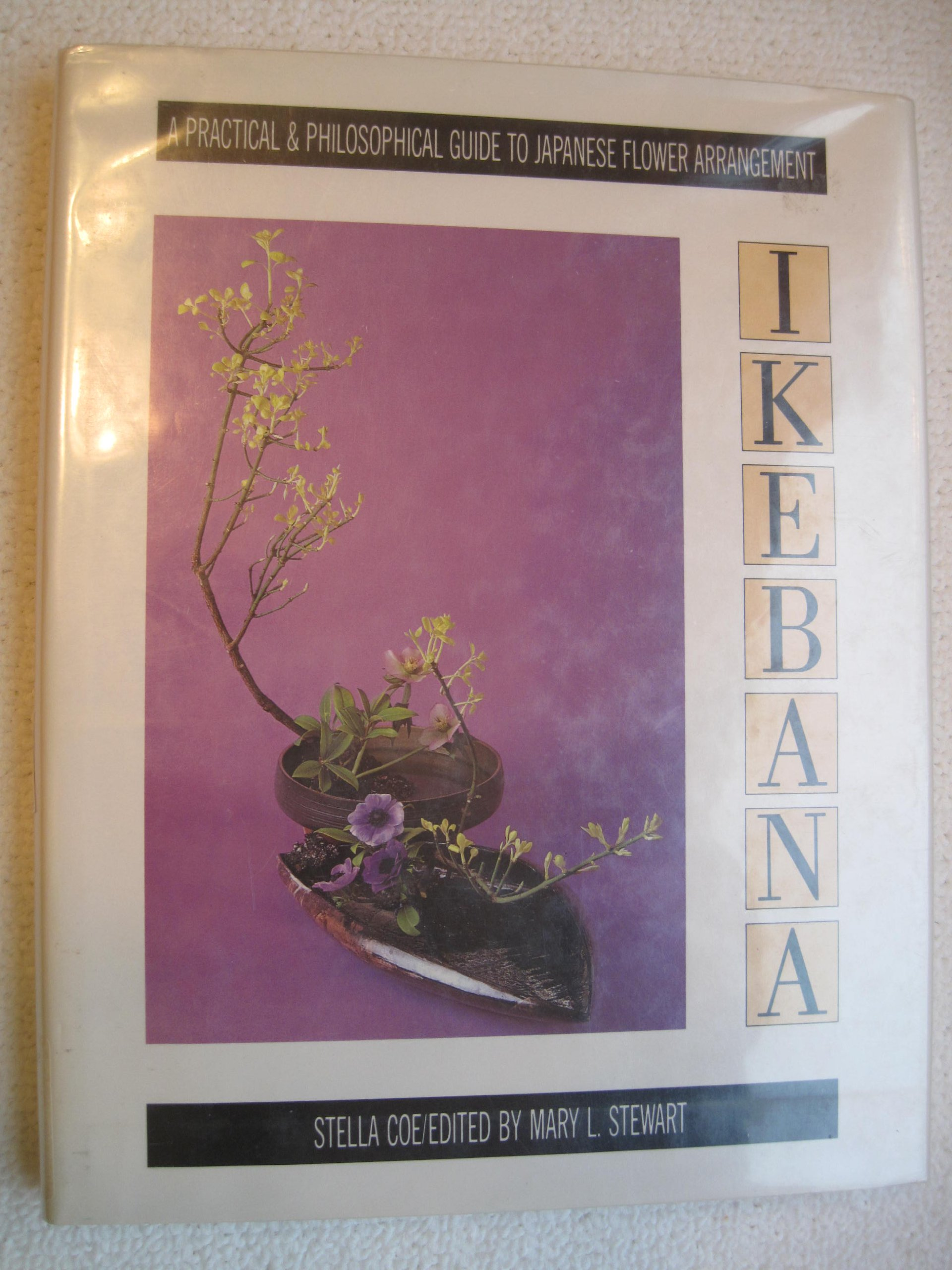 Ikebana : a practical and philosophical guide to Japanese flower arrangement / Stella Coe ; edited by Mary L. Stewart