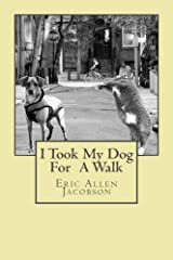 I Took My Dog For A Walk Kindle Edition