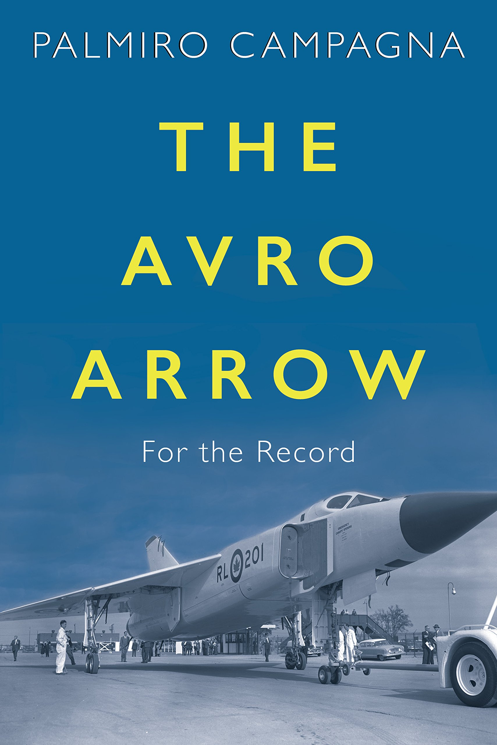 The Avro Arrow: For the Record