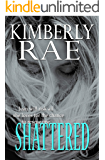"""Shattered: Jean will Risk All She Loves to Rescue One: """"Rae admirably approaches a difficult subject with a nice balance of romance, intrigue, and wit."""" ... Weekly (The Shredded Series Book 3)"""