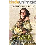A Housekeeper for the Duke: Sweet Regency Romance