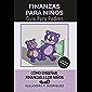 Finanzas Para Niños: Cómo Enseñar Finanzas a los Niños (Spanish Edition)