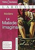 Le Malade Imaginaire (Petits Classiques Larousse Texte Integral) (French Edition)