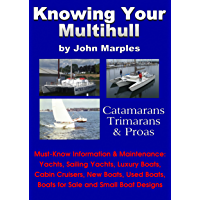 Knowing Your Multihull: Catamarans, Trimarans & Proas (English Edition)