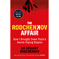 The Rodchenkov Affair: How I Brought Down Russia's Secret Doping Empire – Winner of the William Hill Sports Book of the…