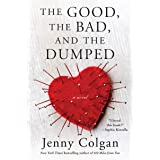 The Good, the Bad, and the Dumped: A Novel