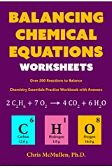 Balancing Chemical Equations Worksheets (Over 200 Reactions to Balance): Chemistry Essentials Practice Workbook with Answers Kindle Edition