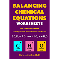 Balancing Chemical Equations Worksheets (Over 200 Reactions to Balance): Chemistry Essentials Practice Workbook with Answers (English Edition)