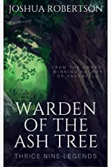 Warden of the Ash Tree Kindle Edition