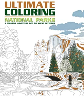 Ultimate Coloring National Parks A Colorful Adventure Into The Great Outdoors
