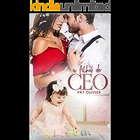 A FILHA DO CEO: (Volume único)