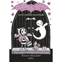 Isadora Moon en el castillo encantado (Isadora Moon 6): Un cuento de Halloween