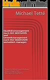 Qualitätsmanagement nach ISO 9001:2015 und Umweltmanagement nach ISO 14001:2015 einheitlich managen: Praxishandbuch zum Aufbau eines integrierten Managementsystems