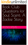 Book Club Questions for Soul Scent: A Zackie Story