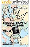 REVELATION 12 THE WOMAN  vol. 2 (Book Series New): Satan and Calculating the Number 666