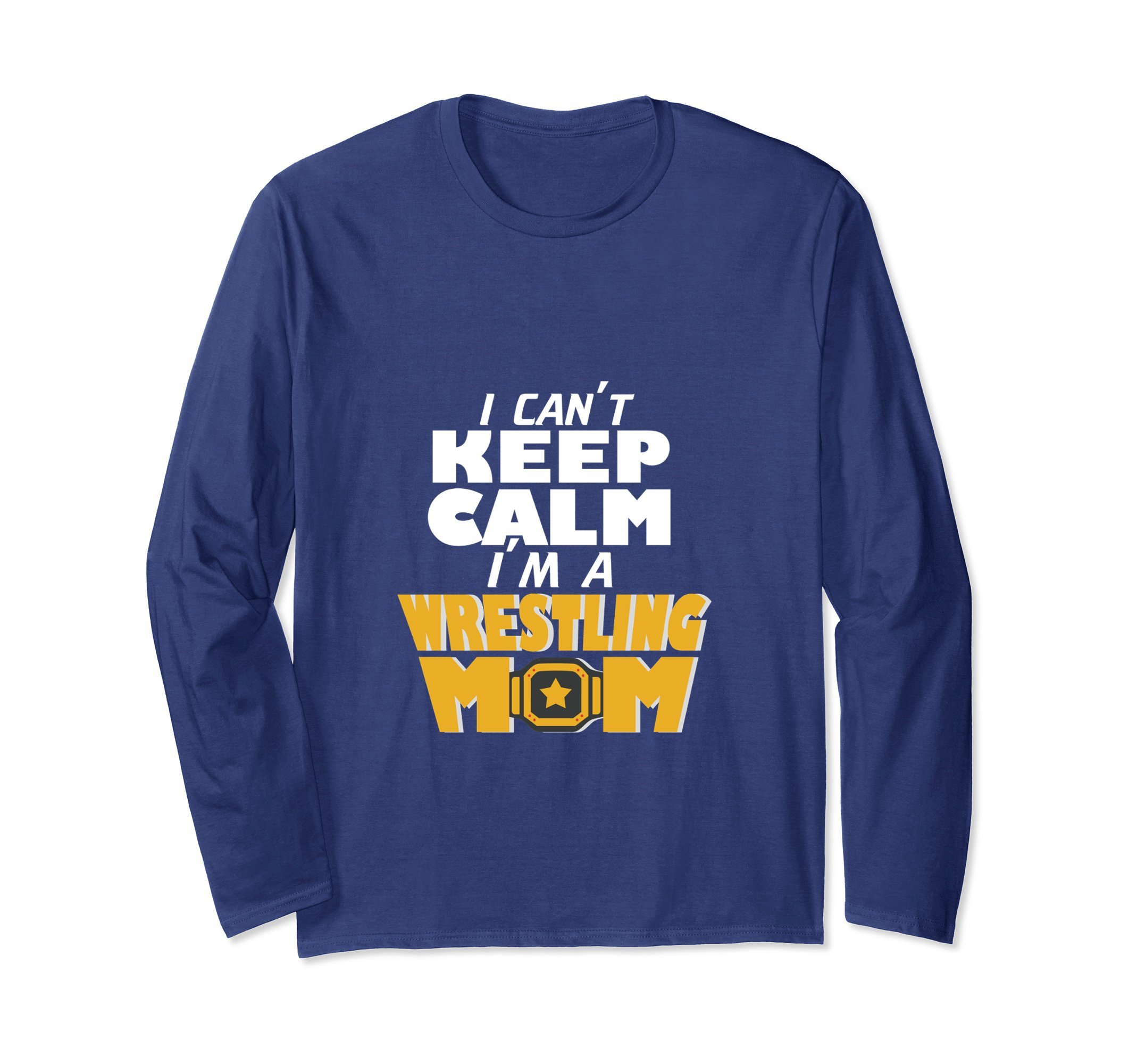 Unisex I Can't Keep Calm I'm A Wrestling Mom T-shirt. Small Navy
