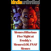 Memes:Hilarious Five Night at Freddy's Memes:LOL FNAF Memes (English Edition)