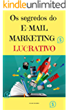Os Segredos do E-mail Marketing Lucrativo