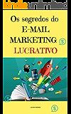 Os Segredos do E-mail Marketing Lucrativo