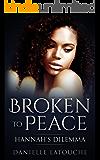 Broken to Peace: Hannah's Dilemma