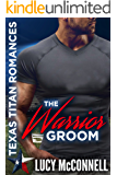 The Warrior Groom (Lucy's Texas Titans Romances Book 2)