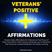 Veterans' Positive Affirmation: Positive Daily Affirmations for Veterans to Feel Proud of What They Did for Their…