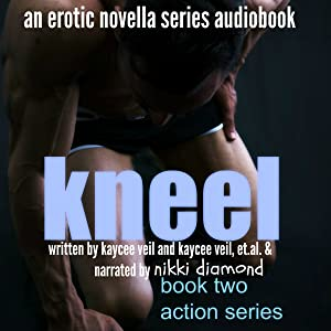 Kneel: The Action Series, Book 2
