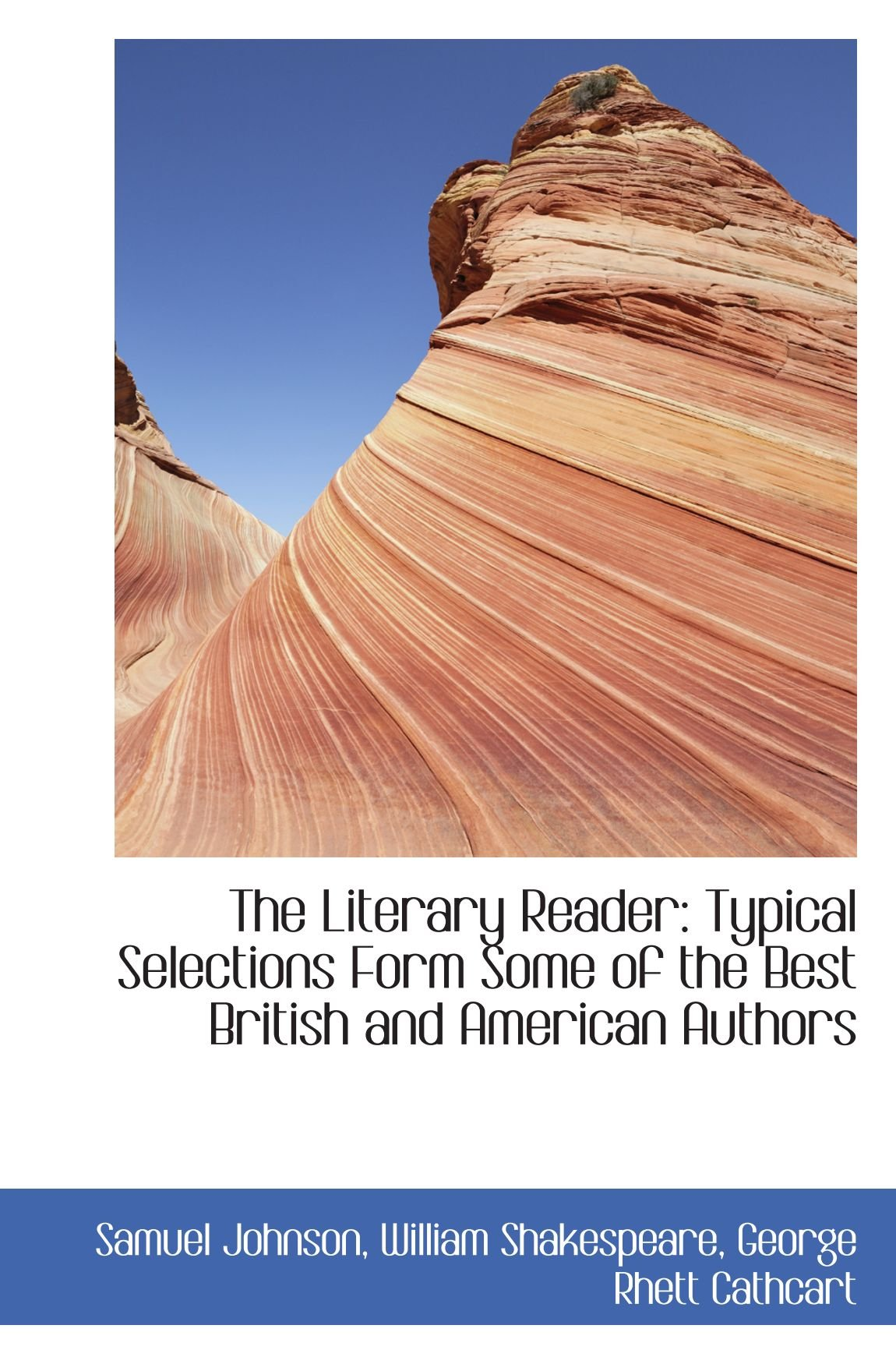 Read Online The Literary Reader: Typical Selections Form Some of the Best British and American Authors pdf epub