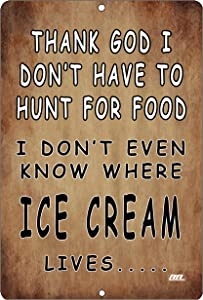 Rogue River Tactical Funny Sarcastic Hunt for Food Home Decor Kitchen Metal Tin Sign Wall Art Poster Picture Ice Cream