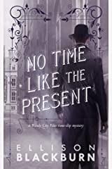 No Time Like the Present: a Novel (The Windy City Files Book 2) Kindle Edition