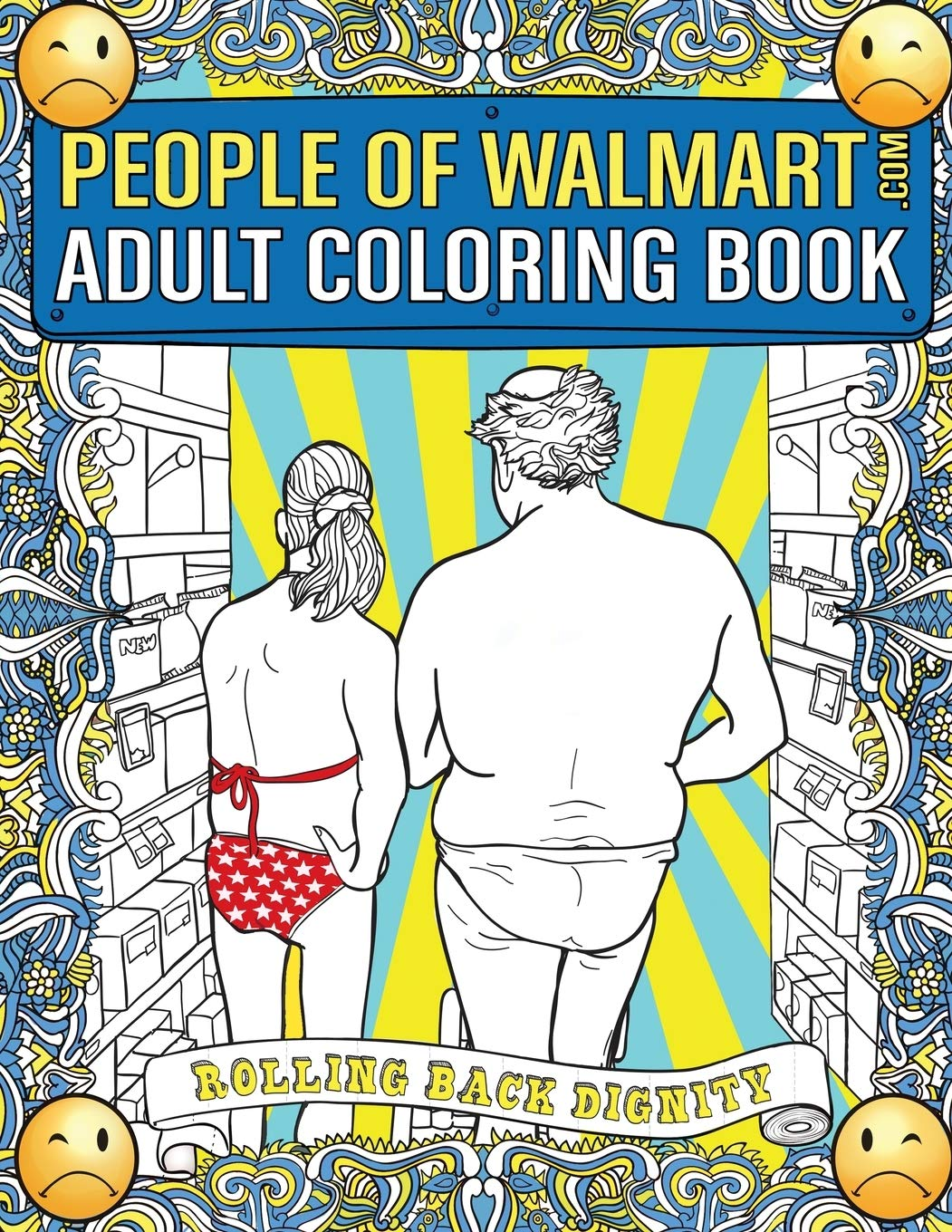 - People Of Walmart.com Adult Coloring Book: Rolling Back Dignity