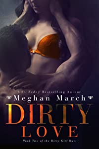 Dirty Love (Dirty Girl Duet Book 2)