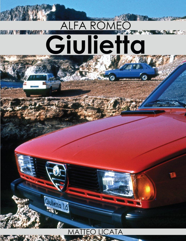 Alfa Romeo Giulietta Mr Matteo Licata 9781983393747 Kitchen Books