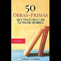 50 Obras-Primas Que Você Deve Ler Antes De Morrer