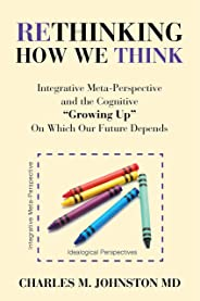 Rethinking How We Think: Integrative Meta-Perspective and the Cognitive