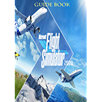 Microsoft Flight Simulator 2020 : Guide and Top Tips for Beginners. (English Edition)