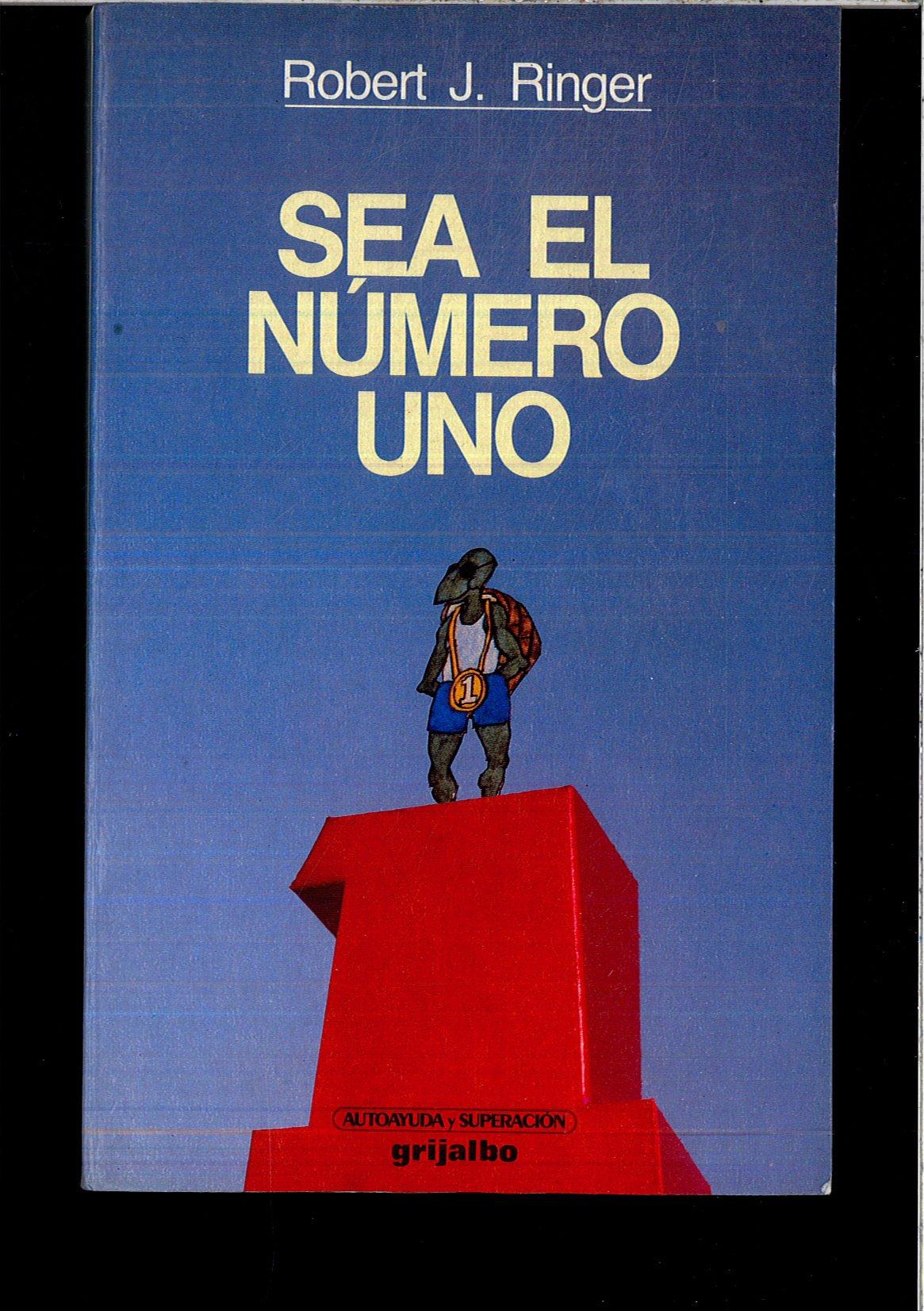 SEA EL NUMERO UNO: Amazon.es: ROBERT J. RINGER: Libros